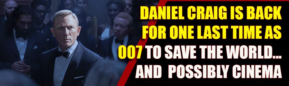 MOVIE REVIEW: FTN reviews James Bond 007: No Time To Die