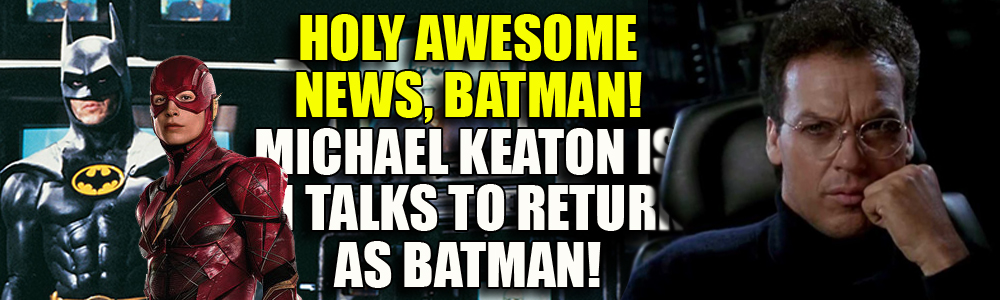 Michael Keaton is in talks to return as Batman for The Flash movie!
