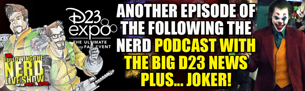 The Following The Nerd Live Show II: Episode 29: Getting the D23