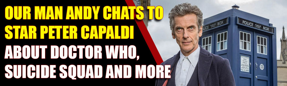 LISTEN: Our man Andy chats to the legend that is Peter Capaldi about The Suicide Squad, Doctor Who and more…