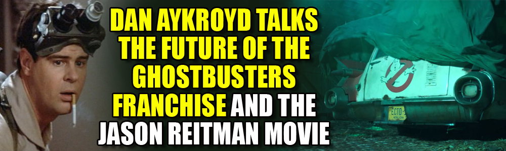 Dan Aykroyd talks the future of Ghostbusters and the upcoming Jason Reitman movie