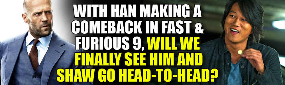 Star and director talk about the return of Han to the Fast & Furious franchise and what comes next