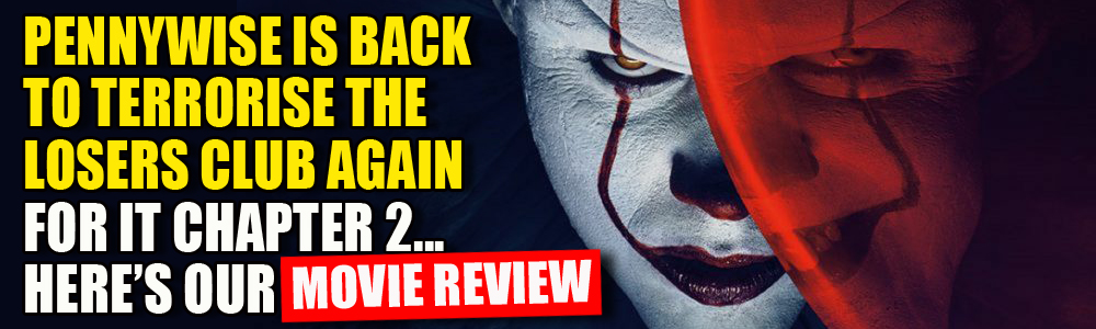MOVIE REVIEW: FTN reviews IT: Chapter 2