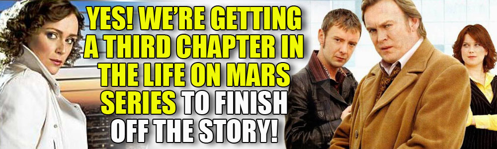 Yes! We're getting another Life on Mars/Ashes to Ashes series!!!