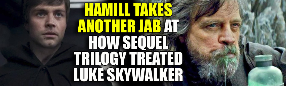 Mark Hamill takes another swipe at Luke Skywalker's treatment by the Star Wars sequels