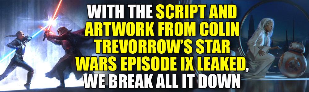 We break down Colin Trevorrow's script and art for Star Wars Episode IX
