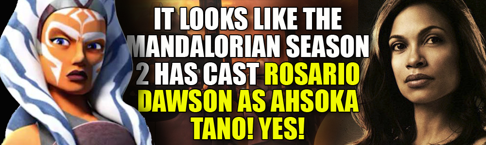 Yes! Rosario Dawson in playing Ahsoka Tano in The Mandalorian Season 2!