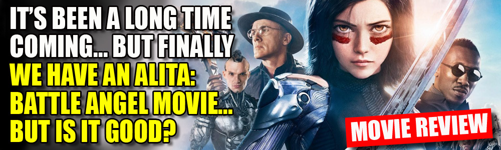 MOVIE REVIEW: FTN reviews Alita: Battle Angel