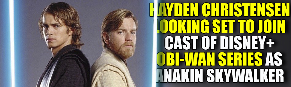 UPDATED: Hayden Christensen set to reprise Anakin role in Obi-Wan series on Disney+?
