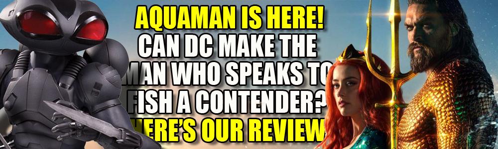 MOVIE REVIEW: FTN reviews Aquaman