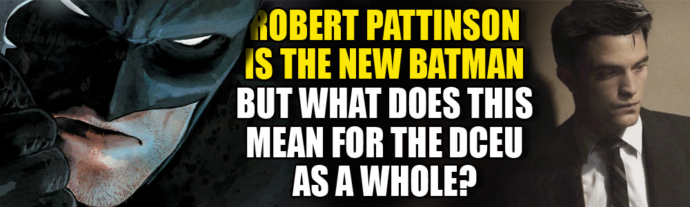 Robert Pattinson is the new Batman! Getting his own trilogy and… will Robin appear?