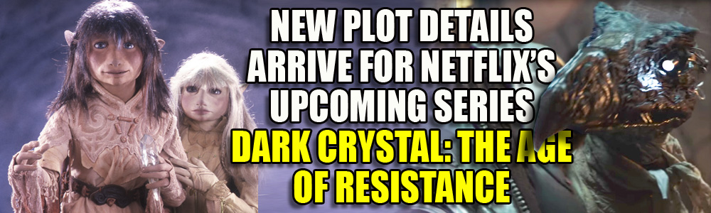 New details arrive for Netflix's Dark Crystal: The Age of Resistance