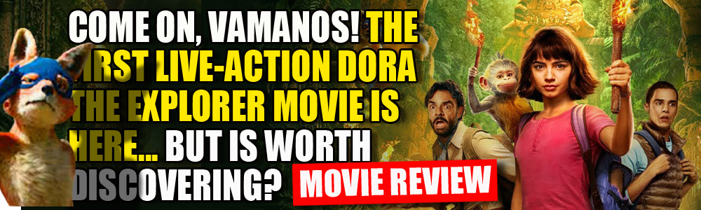 MOVIE REVIEW: FTN reviews Dora and the Lost City of Gold