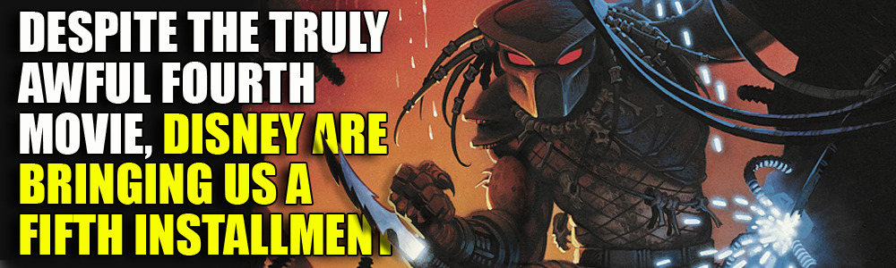 Predator 5 in the works… and it may be a very different story than we've had before