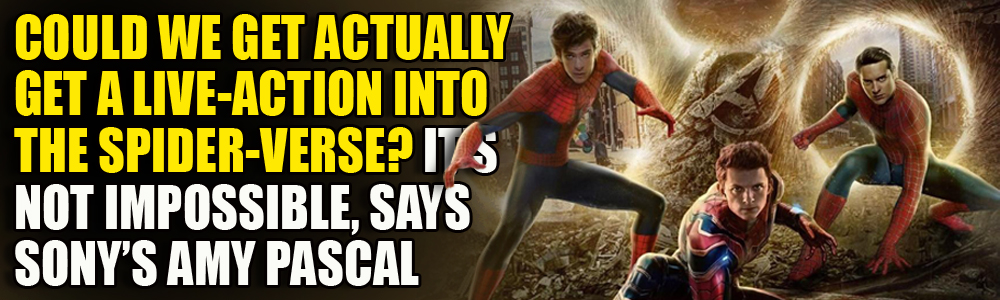 Live-action Spider-verse 'a possibility' says Amy Pascal as Tom Holland reveals connections to the MCU