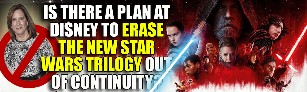 Is there a plan at Disney/Lucasfilm to write the latest Star Wars trilogy out of continuity?